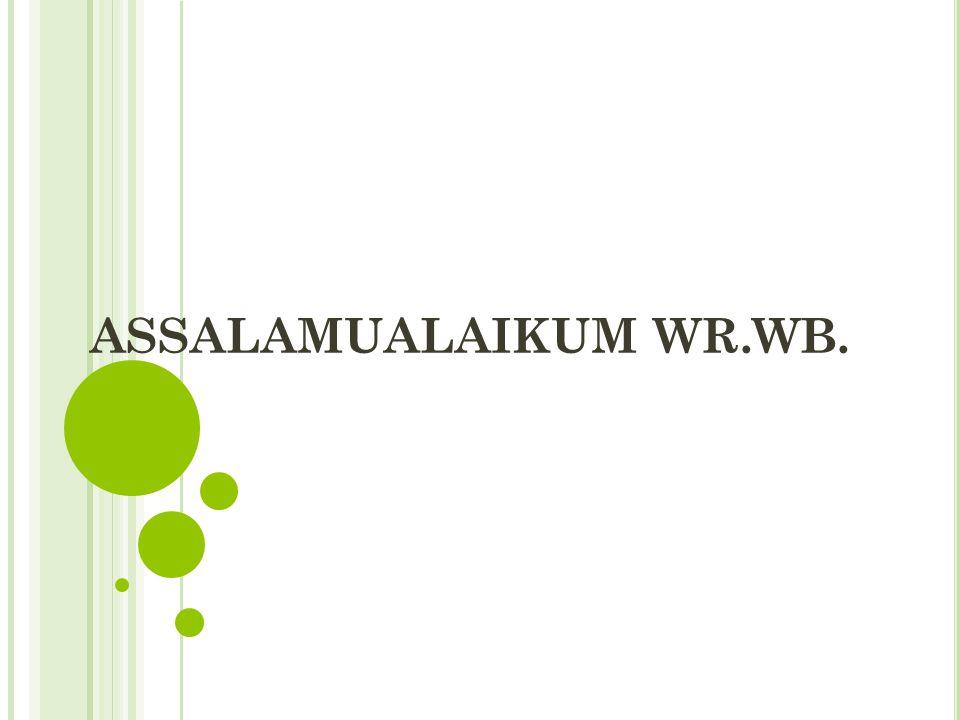 ASSALAMUALAIKUM WR.WB.
