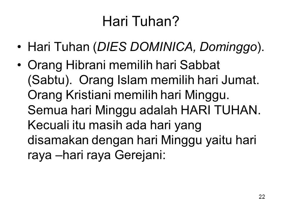 22 Hari Tuhan.Hari Tuhan (DIES DOMINICA, Dominggo).
