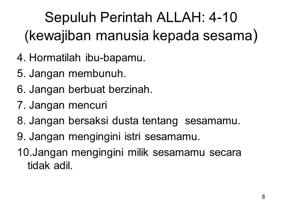 6 Sepuluh Perintah ALLAH: 4-10 (kewajiban manusia kepada sesama ) 4.