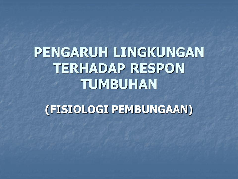 PENGARUH LINGKUNGAN TERHADAP RESPON TUMBUHAN (FISIOLOGI PEMBUNGAAN)