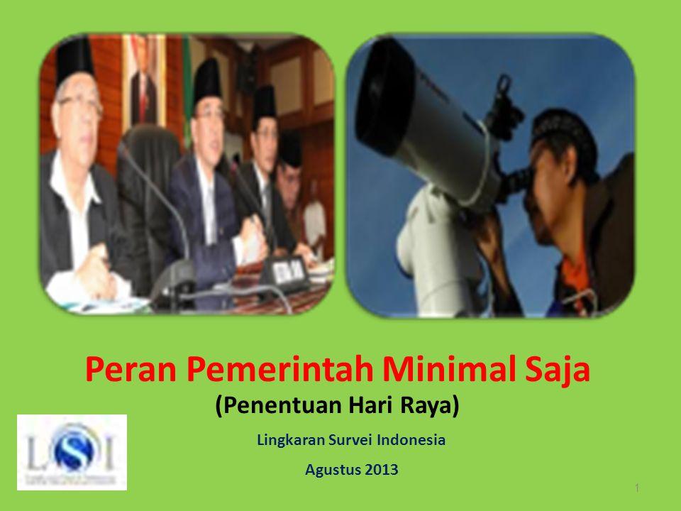 Lingkaran Survei Indonesia Agustus 2013 1 Peran Pemerintah Minimal Saja (Penentuan Hari Raya)