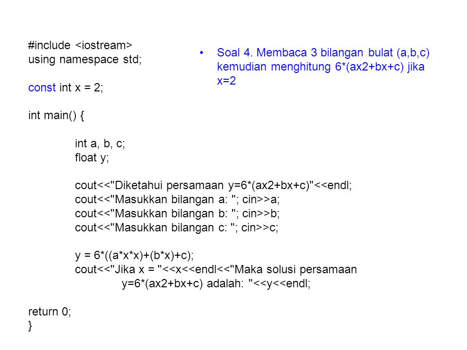#include using namespace std; const int x = 2; int main() { int a, b, c; float y; cout<<