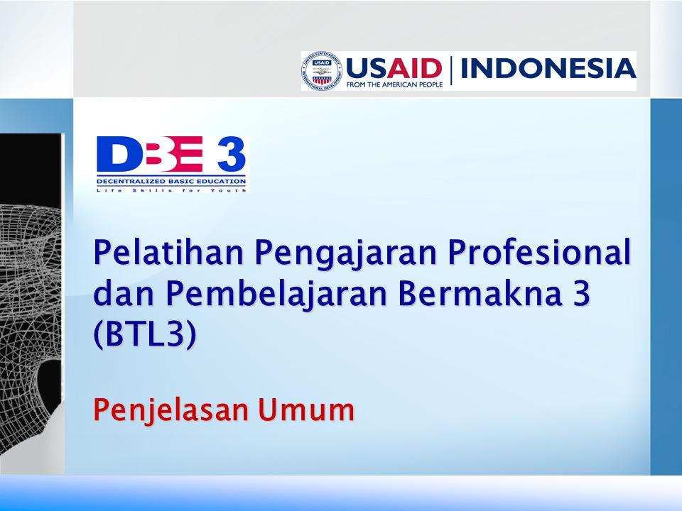 Pelatihan Pengajaran Profesional dan Pembelajaran Bermakna 3 (BTL3) Penjelasan Umum