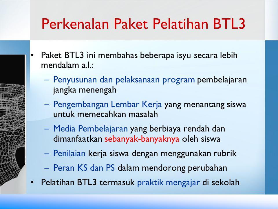 Paket BTL3 ini membahas beberapa isyu secara lebih mendalam a.l.: –Penyusunan dan pelaksanaan program pembelajaran jangka menengah –Pengembangan Lemba