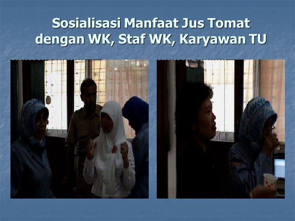 Sosialisasi Manfaat Jus Tomat dengan WK, Staf WK, Karyawan TU