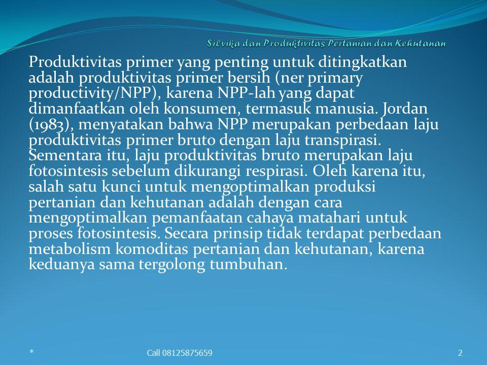 Produktivitas primer yang penting untuk ditingkatkan adalah produktivitas primer bersih (ner primary productivity/NPP), karena NPP-lah yang dapat dima