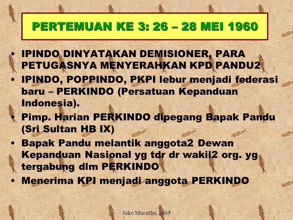 PERTEMUAN IPINDO KE 1 (6 – 8 MEI 1960) Sebutan Pandu Agung ditiadakan Memberi kesempatan kpd semua pandu masuk IPINDO Mengesahkan AD & ART baru Dihadi