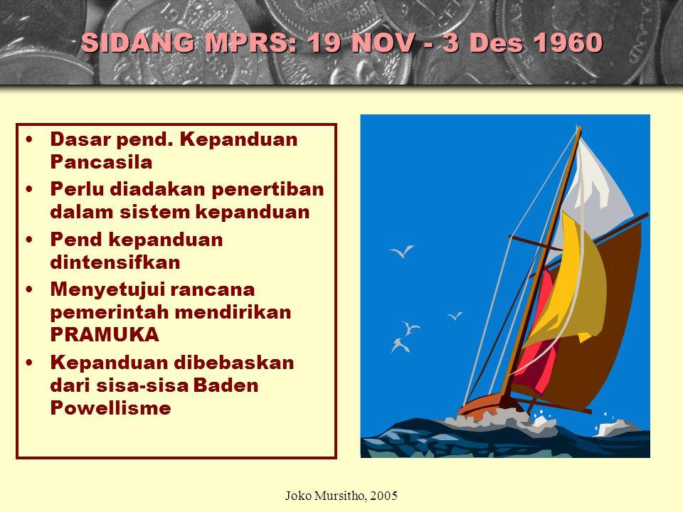 PERTEMUAN KE 4: 5 JULI 1960 Bapak Pandu melantik DKN (Dewan Kepanduan Nasional) Kepanduan Bhayangkara diterima sbg anggota PERKINDO IPINDO, POPPINDO,