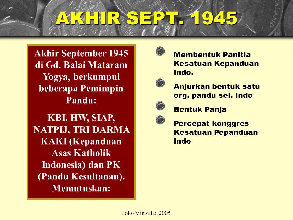 Joko Mursitho, 2005 AKHIR SEPT.1945 Akhir September 1945 di Gd.