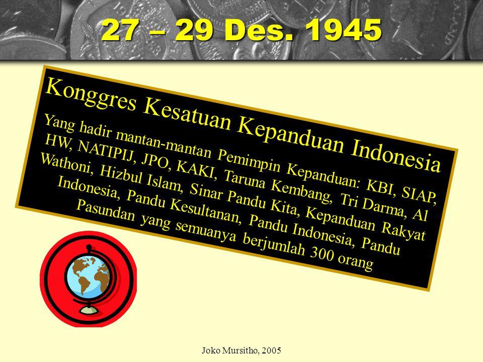 Joko Mursitho, 2005 Pan. Kes. Kepanduan Indo. Diperkuat 3 tokoh KBI: 1.Dr. Soetarman 2.Soebagio 3.Koernia (dari Jakarta) Mereka membawa amanat KH Dewa