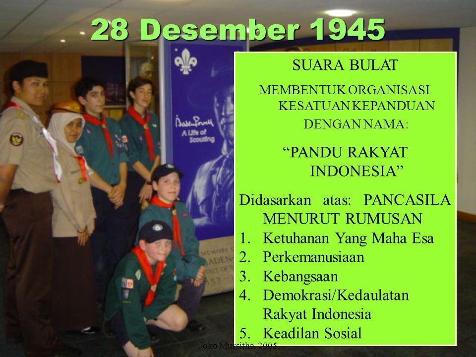 Joko Mursitho, 2005 27 – 29 Des. 1945 Konggres Kesatuan Kepanduan Indonesia Yang hadir mantan-mantan Pemimpin Kepanduan: KBI, SIAP, HW, NATIPIJ, JPO,