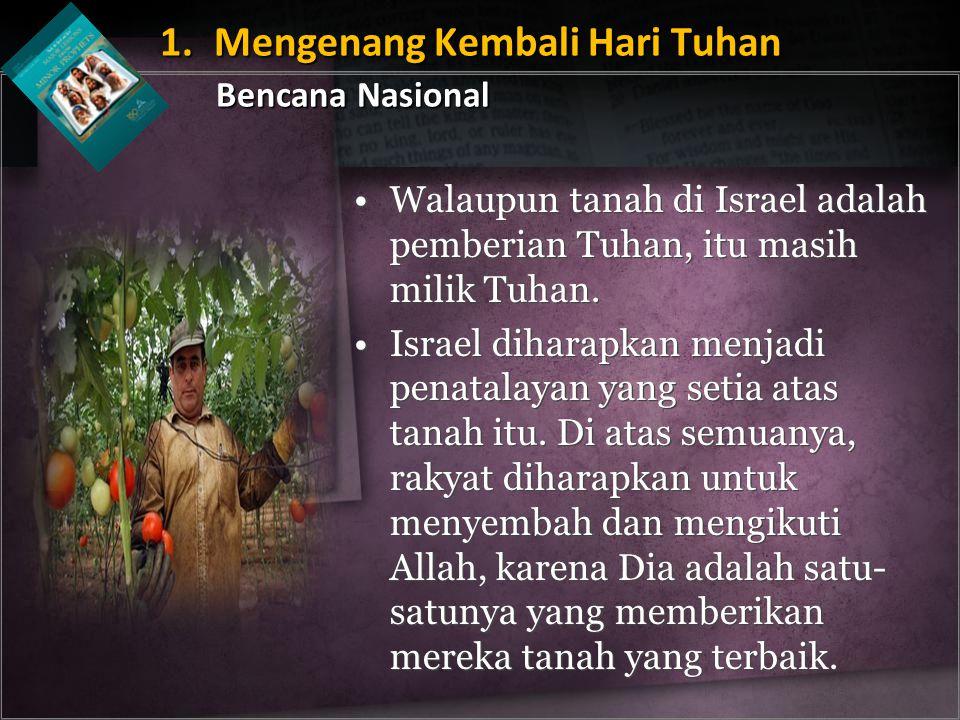 Walaupun tanah di Israel adalah pemberian Tuhan, itu masih milik Tuhan. Israel diharapkan menjadi penatalayan yang setia atas tanah itu. Di atas semua