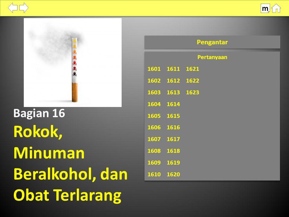 Bagian 16 Rokok, Minuman Beralkohol, dan Obat Terlarang Pengantar m