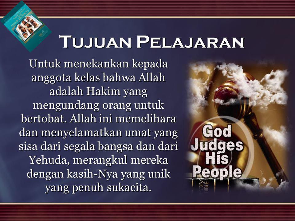 Untuk menekankan kepada anggota kelas bahwa Allah adalah Hakim yang mengundang orang untuk bertobat. Allah ini memelihara dan menyelamatkan umat yang