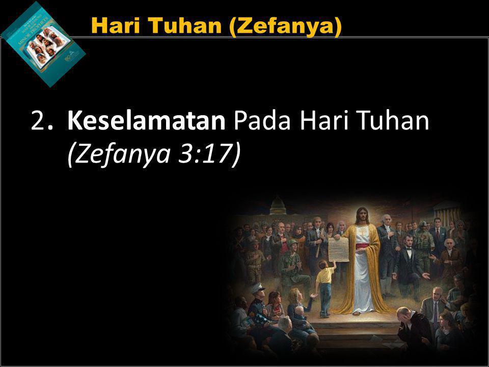 Hari Tuhan (Zefanya) 2. Keselamatan Pada Hari Tuhan (Zefanya 3:17)