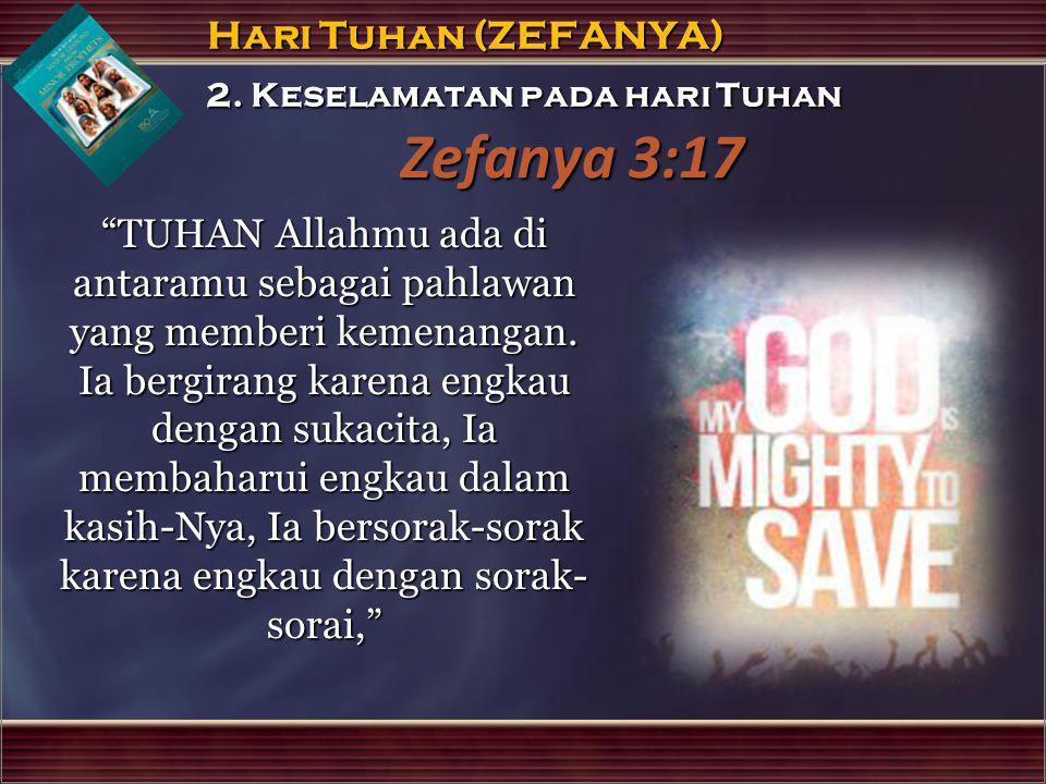 """TUHAN Allahmu ada di antaramu sebagai pahlawan yang memberi kemenangan. Ia bergirang karena engkau dengan sukacita, Ia membaharui engkau dalam kasih-"