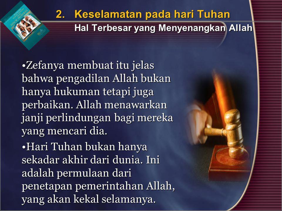 2. Keselamatan pada hari Tuhan Hal Terbesar yang Menyenangkan Allah 2. Keselamatan pada hari Tuhan Hal Terbesar yang Menyenangkan Allah Zefanya membua