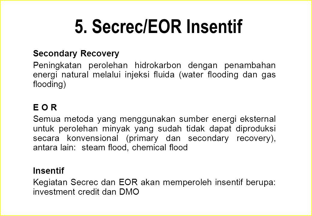 Secondary Recovery Peningkatan perolehan hidrokarbon dengan penambahan energi natural melalui injeksi fluida (water flooding dan gas flooding) E O R S