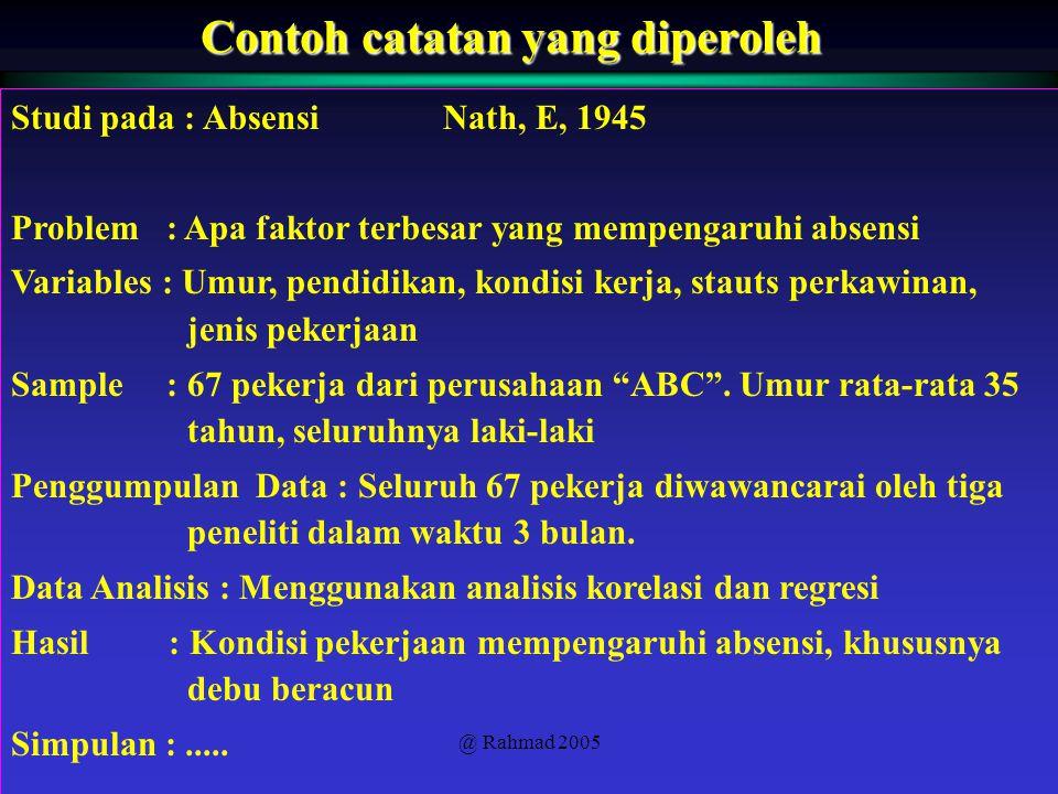 @ Rahmad 2005 Contoh catatan yang diperoleh Studi pada : Absensi Nath, E, 1945 Problem : Apa faktor terbesar yang mempengaruhi absensi Variables : Umu