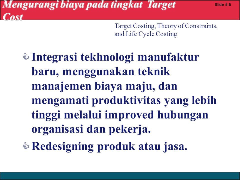23/12/2008 © Yudhi Herliansyah, 2008  Integrasi tekhnologi manufaktur baru, menggunakan teknik manajemen biaya maju, dan mengamati produktivitas yang lebih tinggi melalui improved hubungan organisasi dan pekerja.
