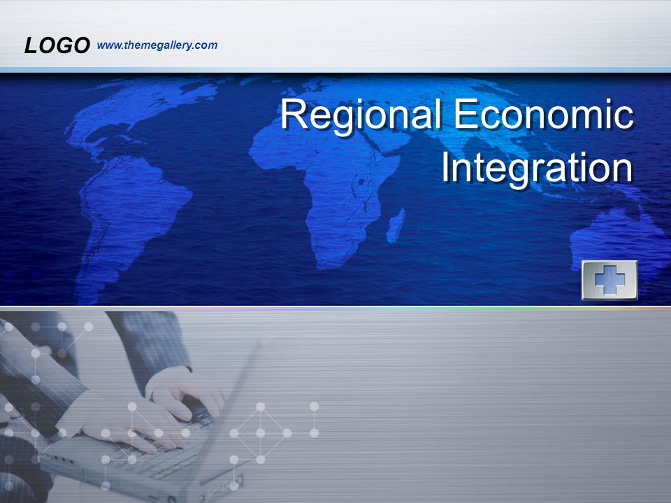 LOGO www.themegallery.com Regional Economic Integration