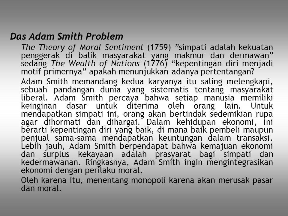 "Das Adam Smith Problem The Theory of Moral Sentiment (1759) ""simpati adalah kekuatan penggerak di balik masyarakat yang makmur dan dermawan"" sedang Th"