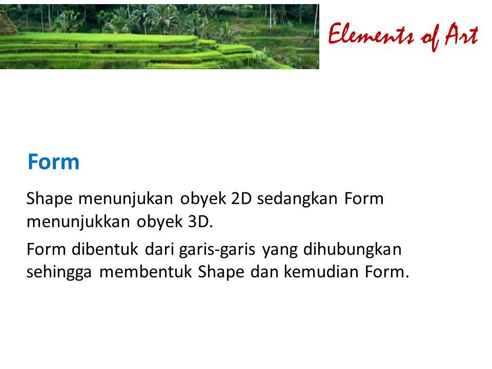 Form Shape menunjukan obyek 2D sedangkan Form menunjukkan obyek 3D. Form dibentuk dari garis-garis yang dihubungkan sehingga membentuk Shape dan kemud