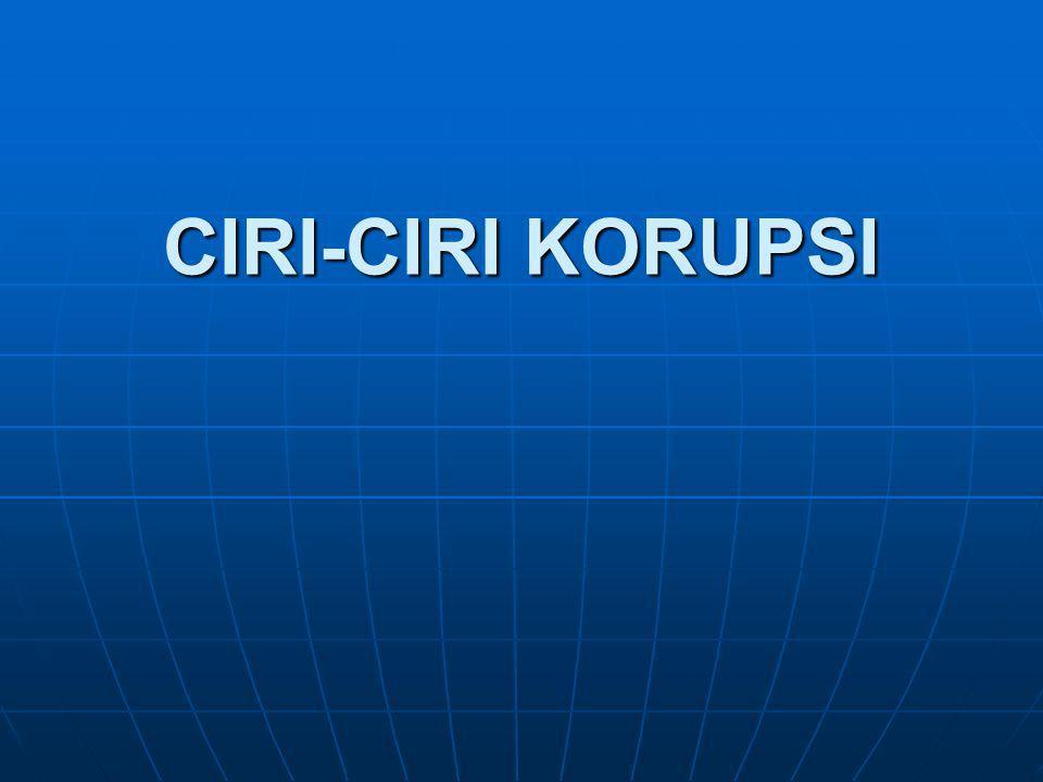 CIRI-CIRI KORUPSI