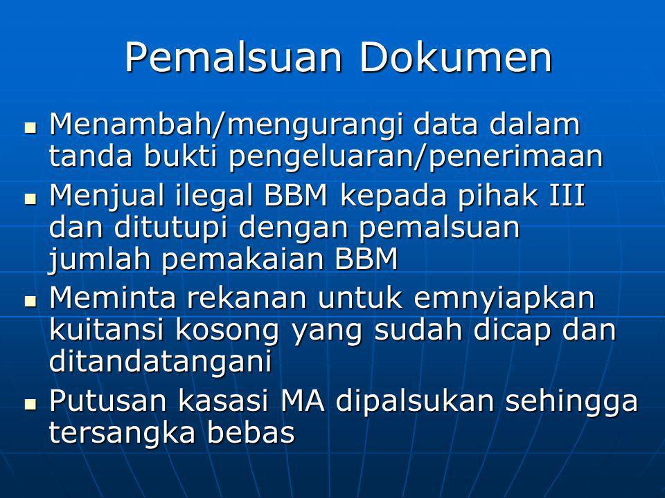 Pemalsuan Dokumen Menambah/mengurangi data dalam tanda bukti pengeluaran/penerimaan Menambah/mengurangi data dalam tanda bukti pengeluaran/penerimaan