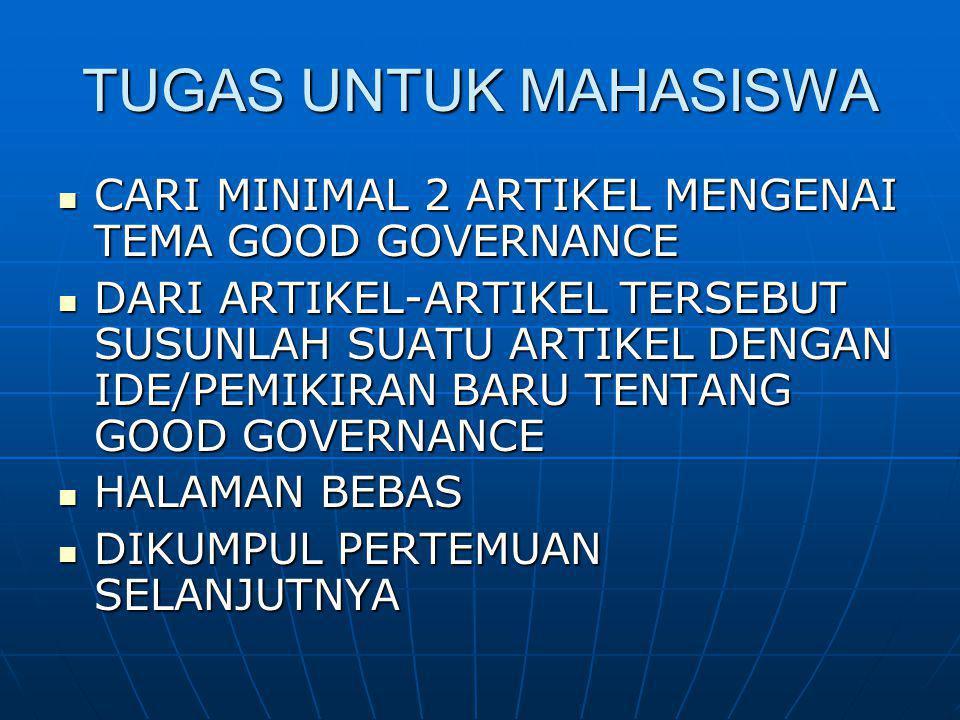 TUGAS UNTUK MAHASISWA CARI MINIMAL 2 ARTIKEL MENGENAI TEMA GOOD GOVERNANCE CARI MINIMAL 2 ARTIKEL MENGENAI TEMA GOOD GOVERNANCE DARI ARTIKEL-ARTIKEL T