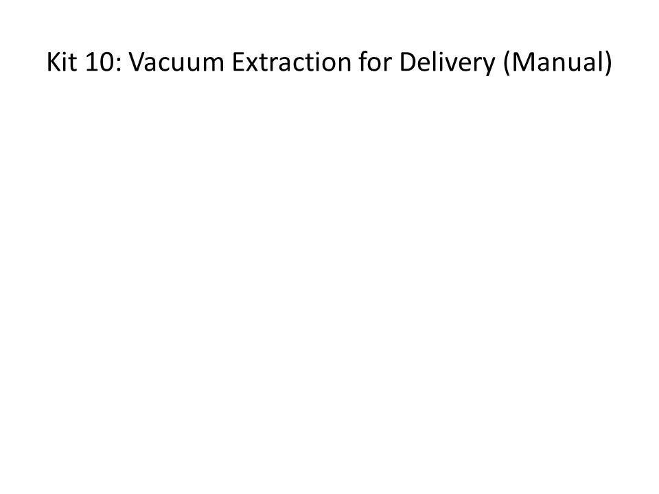 Kit 10: Vacuum Extraction for Delivery (Manual)