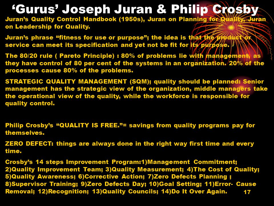 17 'Gurus' Joseph Juran & Philip Crosby Juran's Quality Control Handbook (1950s), Juran on Planning for Quality, Juran on Leadership for Quality.