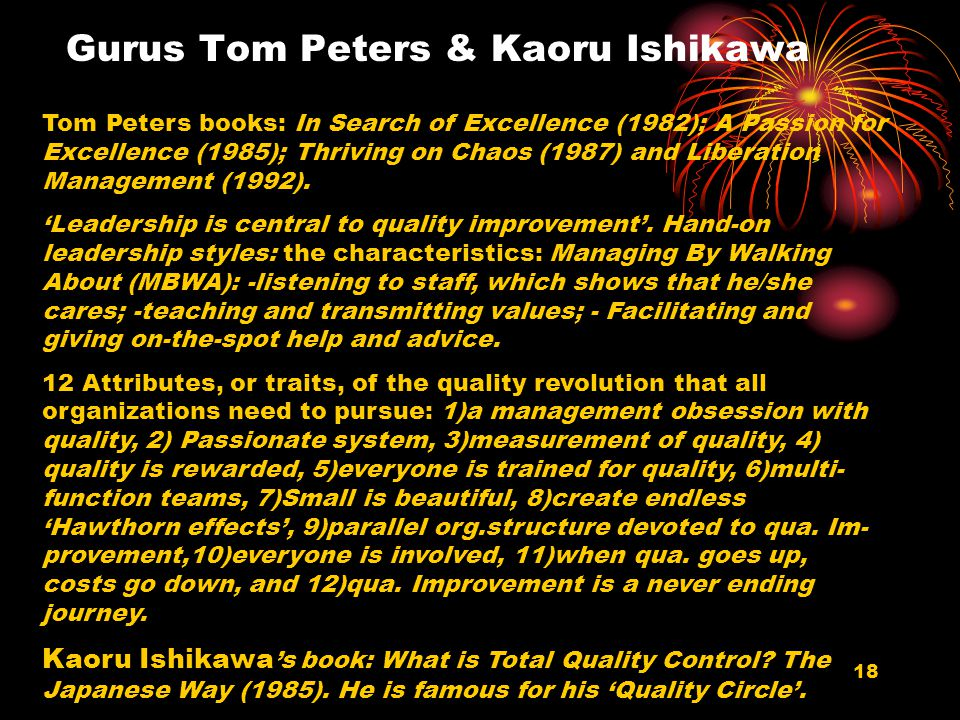 18 Gurus Tom Peters & Kaoru Ishikawa Tom Peters books: In Search of Excellence (1982); A Passion for Excellence (1985); Thriving on Chaos (1987) and Liberation Management (1992).