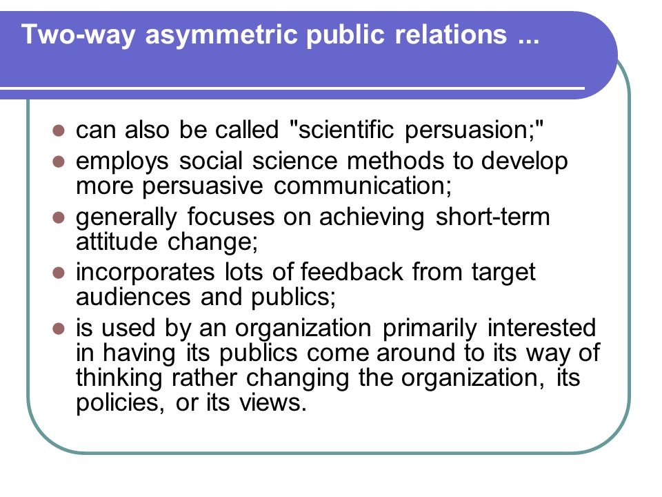 Two-way asymmetric public relations... can also be called