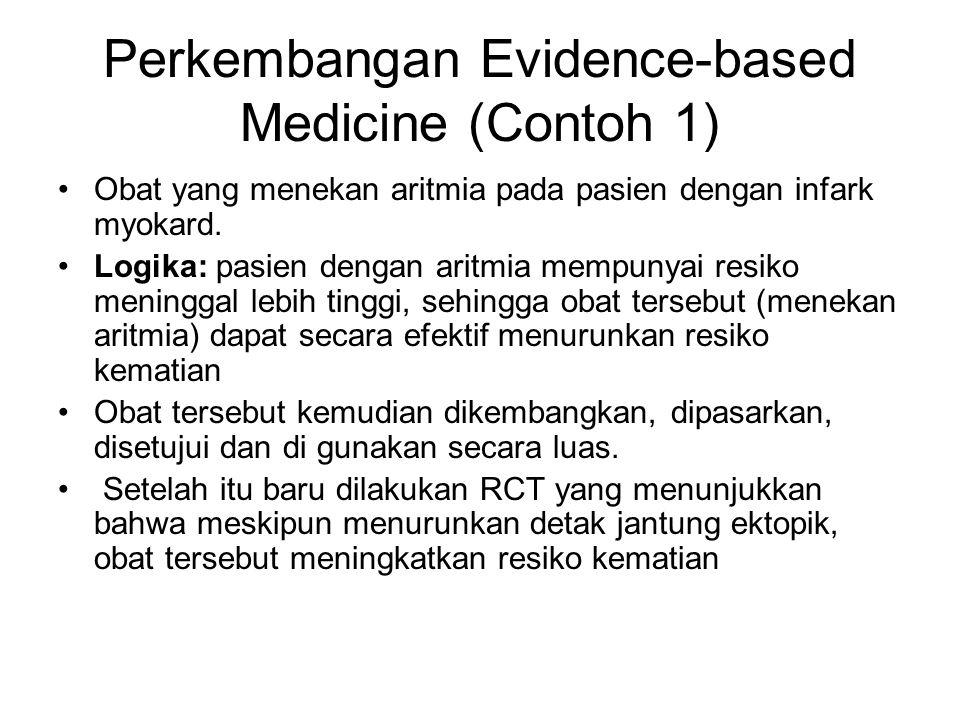 Perkembangan Evidence-based Medicine (Contoh 1) Obat yang menekan aritmia pada pasien dengan infark myokard.