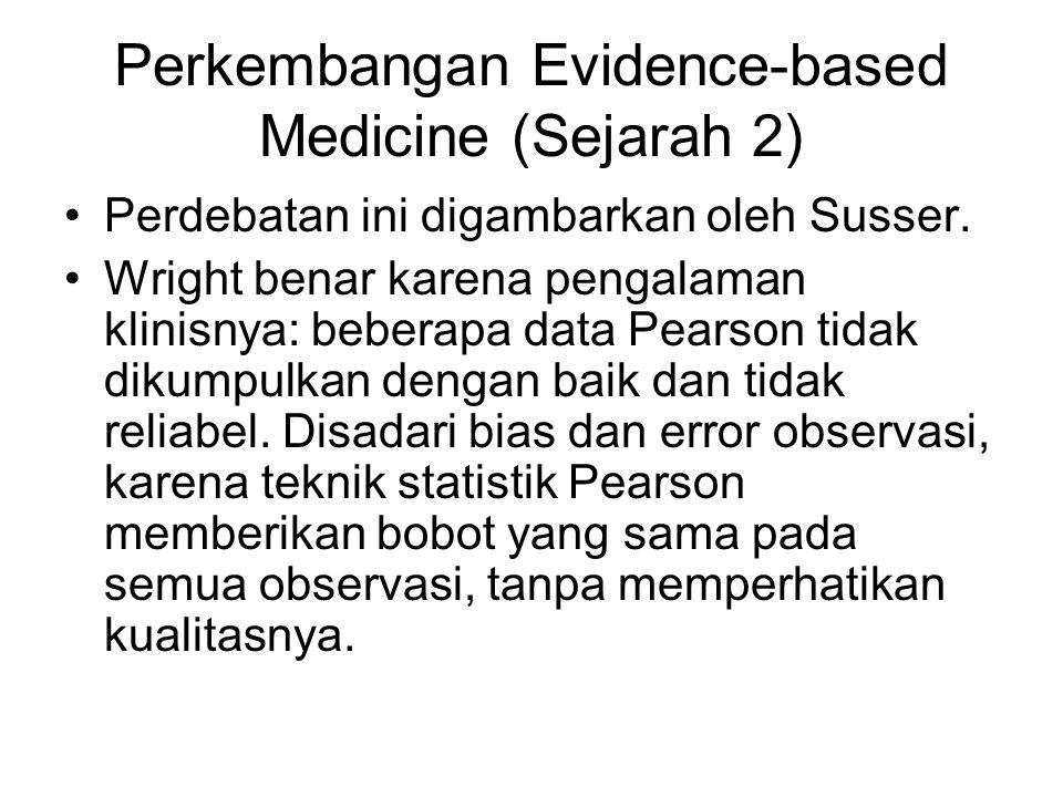 Perkembangan Evidence-based Medicine (Sejarah 2) Perdebatan ini digambarkan oleh Susser.