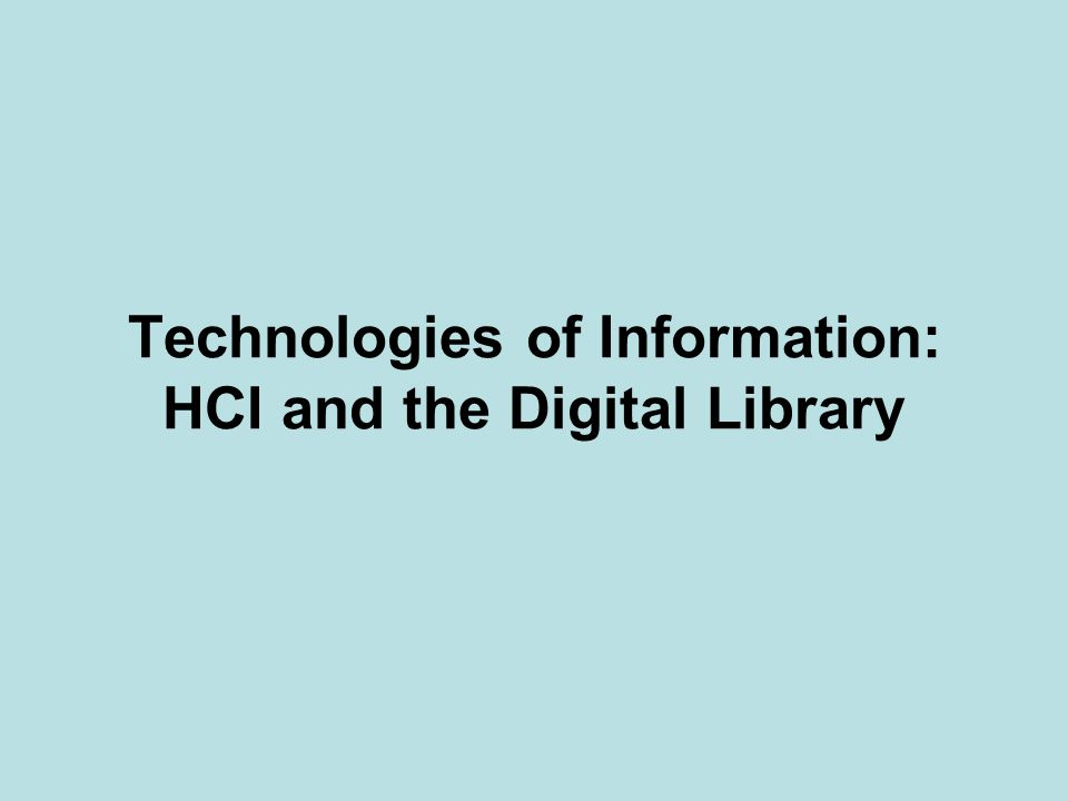 Technologies of Information: HCI and the Digital Library