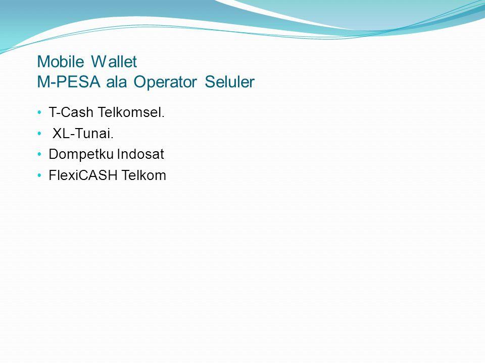 Mobile Wallet M-PESA ala Operator Seluler T-Cash Telkomsel.