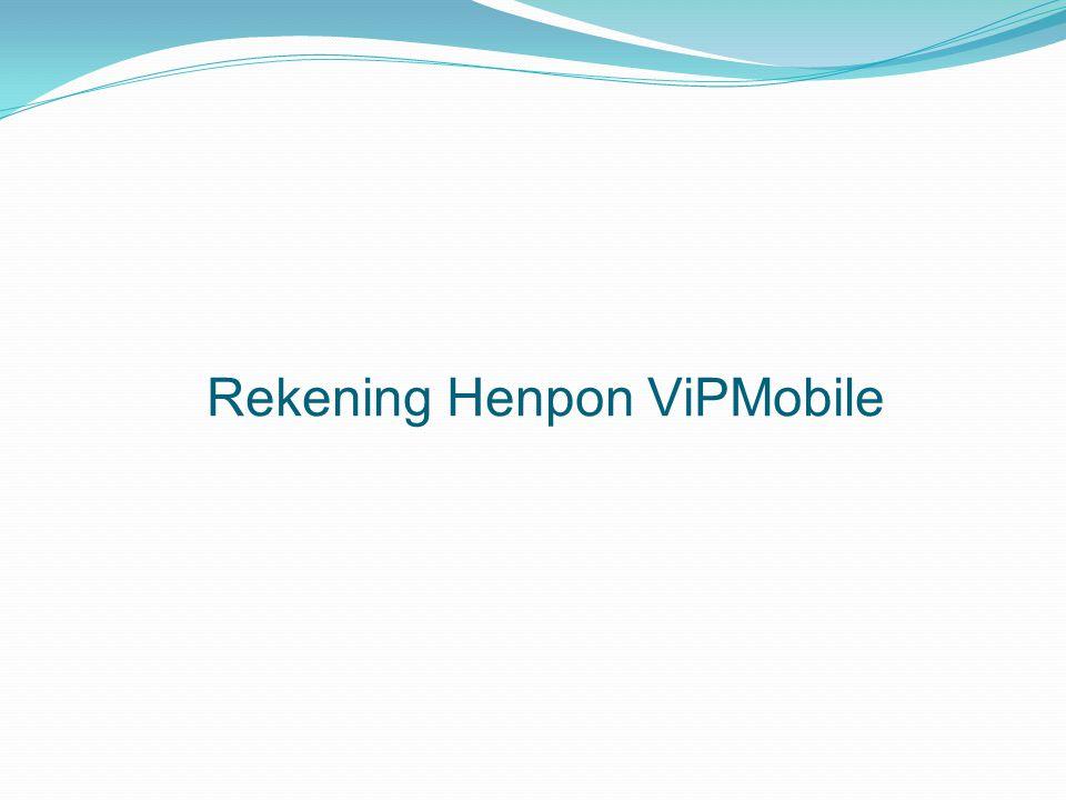 Rekening Henpon ViPMobile