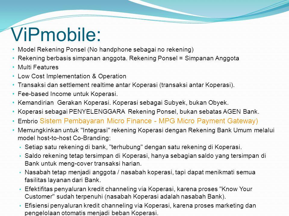 ViPmobile: Model Rekening Ponsel (No handphone sebagai no rekening) Rekening berbasis simpanan anggota.