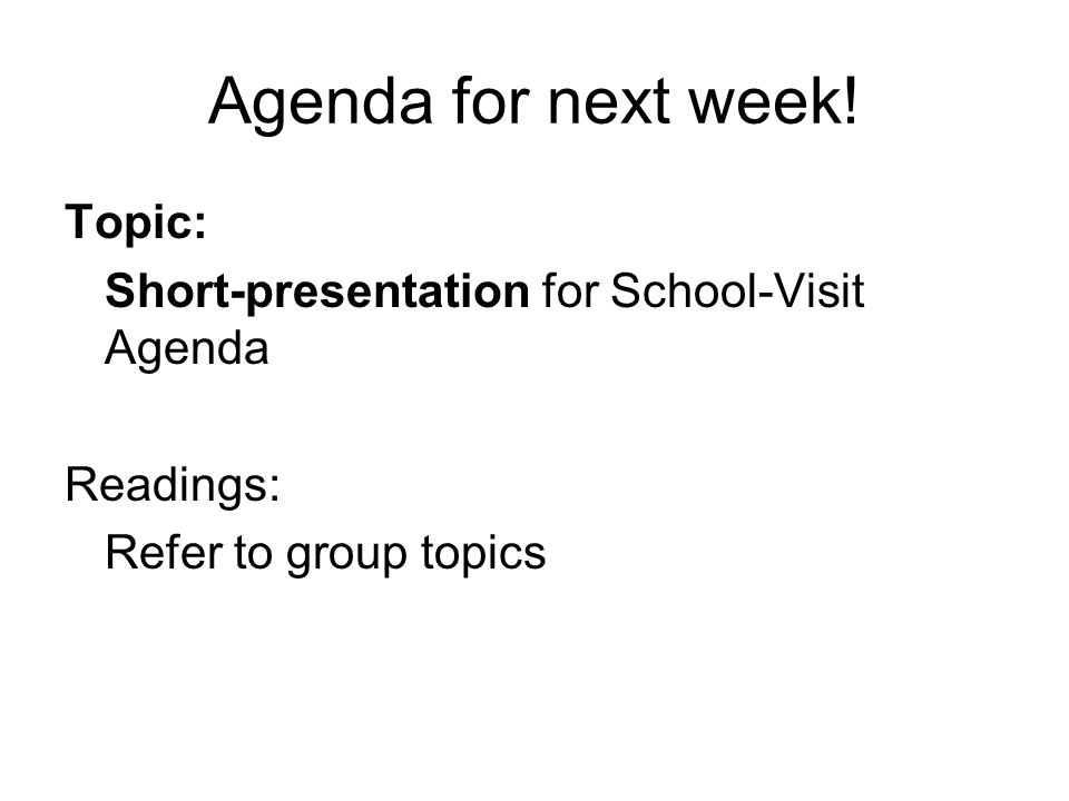 Agenda for next week.