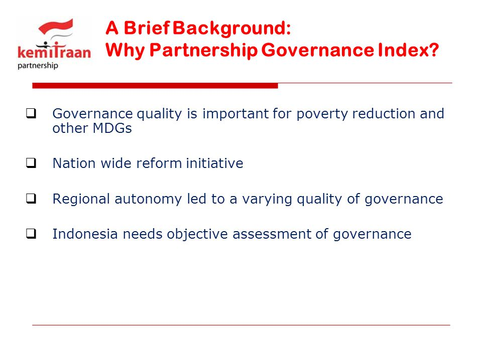 The Goals To Provide a comprehensive and methodologically robust assessment of governance performance in all provinces.