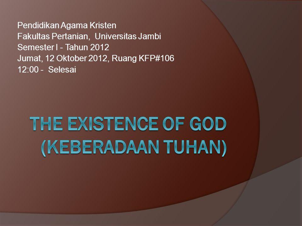 Diskusikanlah  Apakah Anda percaya akan adanya Tuhan.