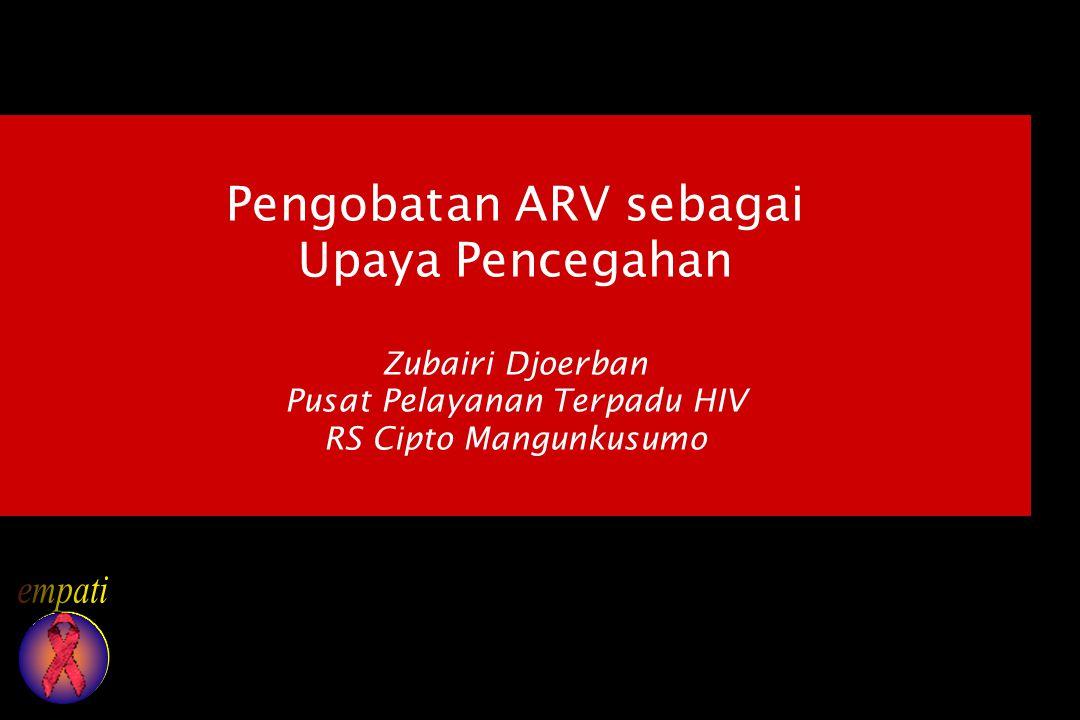 Pengobatan ARV sebagai Upaya Pencegahan Zubairi Djoerban Pusat Pelayanan Terpadu HIV RS Cipto Mangunkusumo