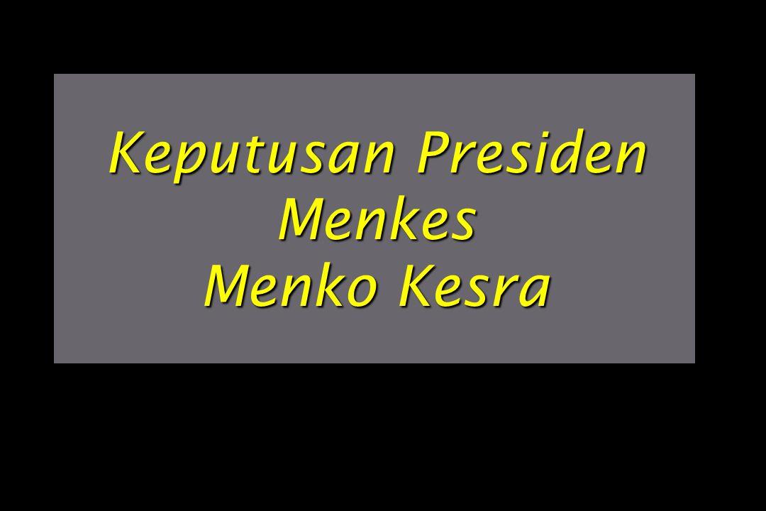 Keputusan Presiden Menkes Menko Kesra