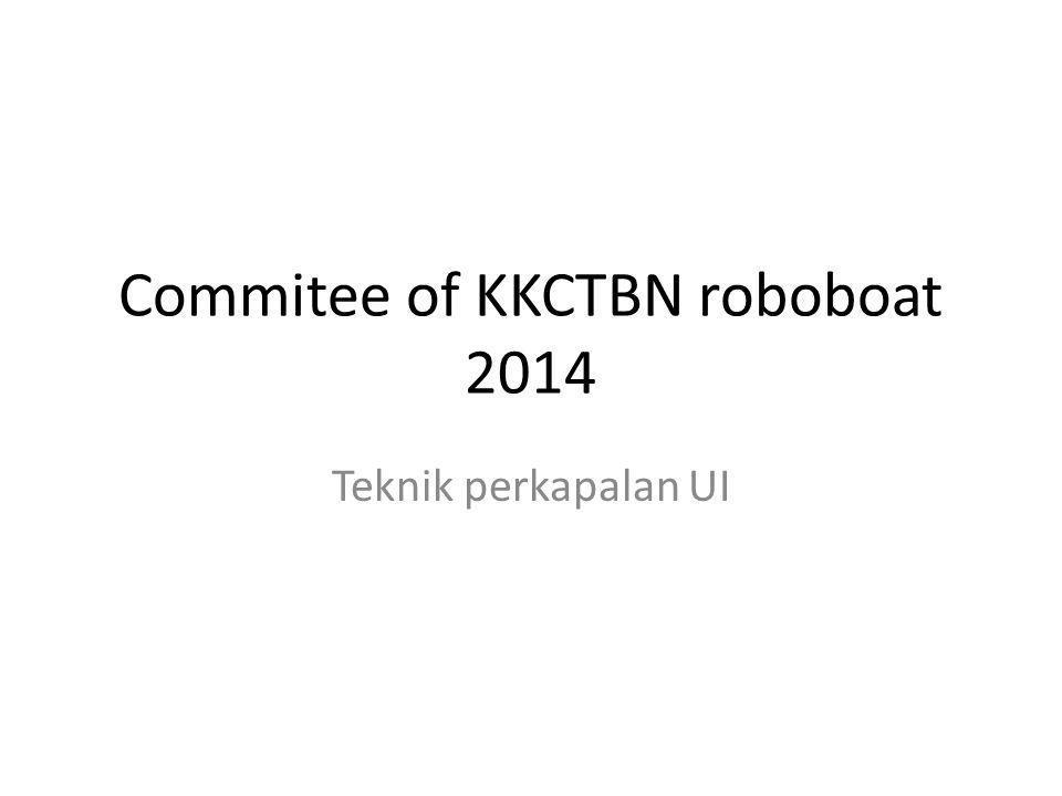 Commitee of KKCTBN roboboat 2014 Teknik perkapalan UI