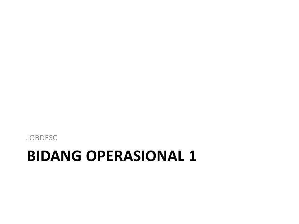 BIDANG OPERASIONAL 1 JOBDESC