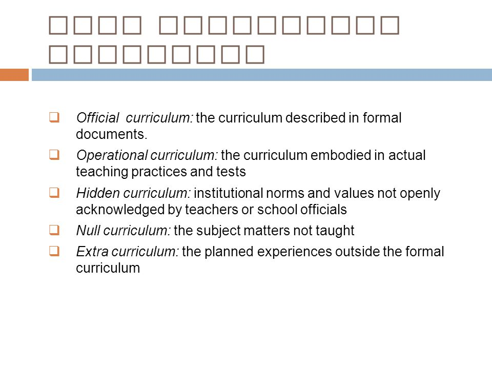  Official curriculum: the curriculum described in formal documents.