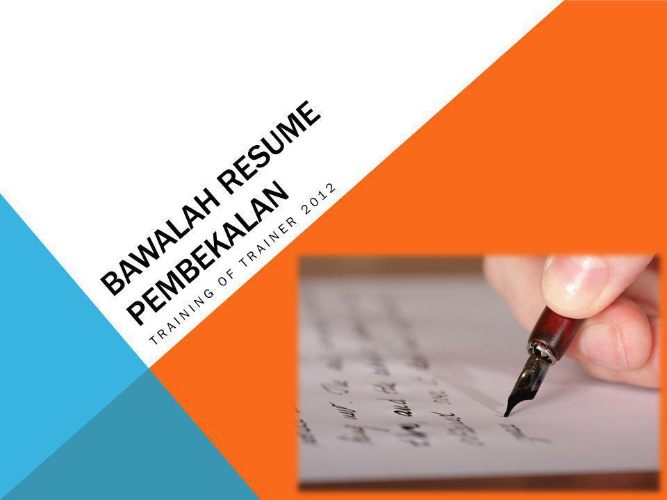 BAWALAH RESUME PEMBEKALAN TRAINING OF TRAINER 2012