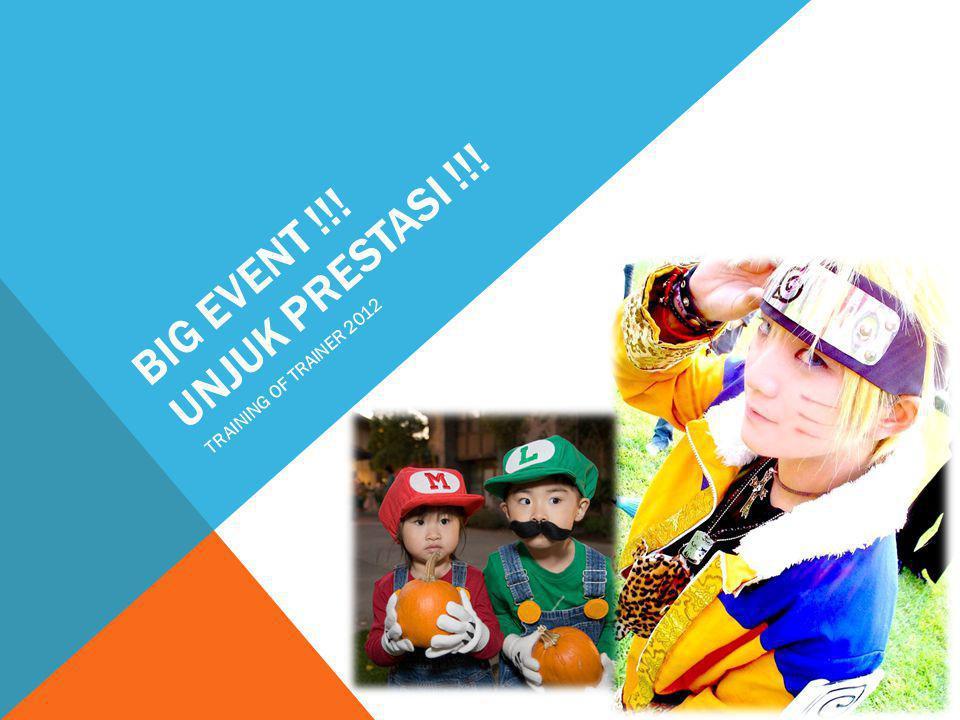 BIG EVENT !!! UNJUK PRESTASI !!! TRAINING OF TRAINER 2012